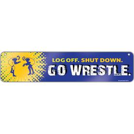 """Wrestling Aluminum Room Sign Log Off. Shut Down. Go Wrestle. (4""""x18"""")"""