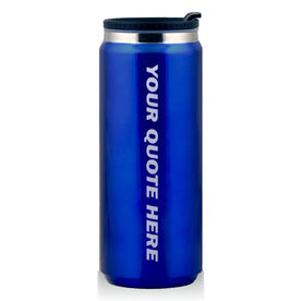 Stainless Steel Travel Mug Your Text Here