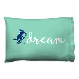 Field Hockey Pillowcase - Dream