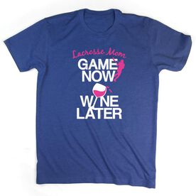 Lacrosse Tshirt Short Sleeve Game Now Wine Later with Girls Lacrosse Player
