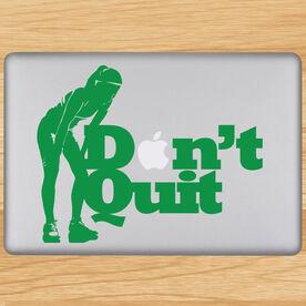 Don't Quit Removable GoneForaRunGraphix Laptop Decal