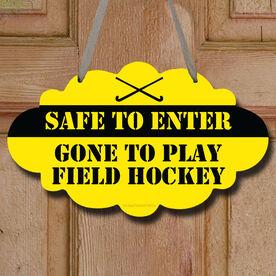 Field Hockey Cloud Sign Safe to Enter Field Hockey