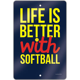 "Softball Aluminum Room Sign Life Is Better With Softball (18"" X 12"")"