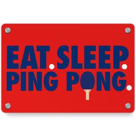 Ping Pong Metal Wall Art Panel - Eat Sleep Ping Pong