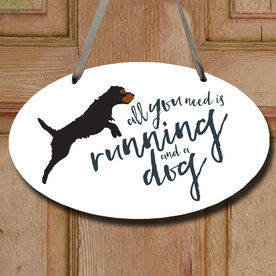 All You Need Is Running And A Dog Decorative Oval Sign