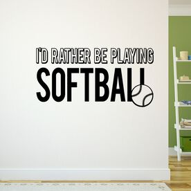 I'd Rather Be Playing Softball Removable ChalkTalkGraphix Wall Decal