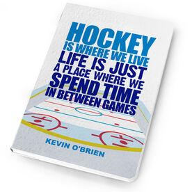 Hockey Notebook Hockey Is Where We Live