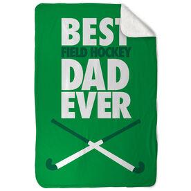 Field Hockey Sherpa Fleece Blanket Best Dad Ever