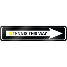 "Tennis Aluminum Room Sign Tennis This Way (4""x18"")"
