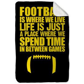 Football Sherpa Fleece Blanket Football Is Where We Live