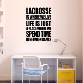 Lacrosse Removable ChalkTalkGraphix Wall Decal - Lacrosse Is Where We Live