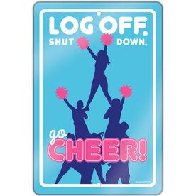 "Cheerleading 18"" X 12"" Aluminum Room Sign Log Off. Shut Down. Go Cheer!"
