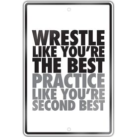 "Wrestling Aluminum Room Sign (18""x12"") Practice Like You're Second"