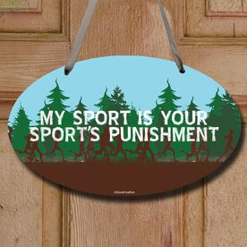 Cross Country Decorative Oval Sign My Sport Is Your Sports Punishment