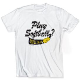 Softball Tshirt Short Sleeve Play Softball? You'll Need Balls