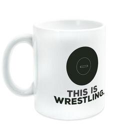 Wrestling Ceramic Mug This Is