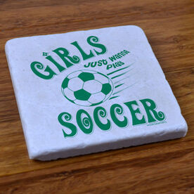 Girls Just Wanna Play Soccer - Stone Coaster