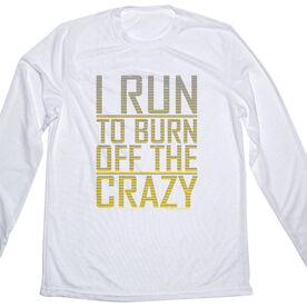 Men's Running Long Sleeve Tech Tee I Run To Burn Off The Crazy