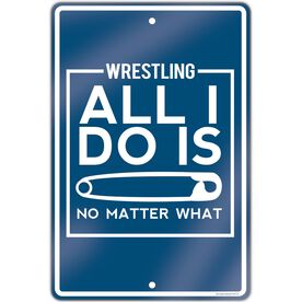 "Wrestling Aluminum Room Sign (18""x12"") All I Do Is Pin"