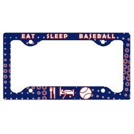 Eat Sleep Baseball License Plate Holder