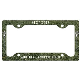 NEXT STOP....ANOTHER LACROSSE FIELD License Plate Holder