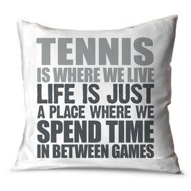 Tennis Throw Pillow Tennis Is Where We Live