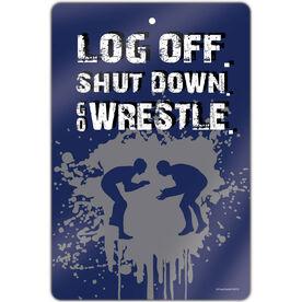 """Wrestling 18"""" X 12"""" Aluminum Room Sign Log Off. Shut Down. Go Wrestle."""