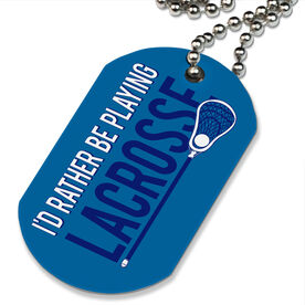 Lacrosse Printed Dog Tag Necklace I'd Rather Be Playing Lacrosse