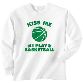 Basketball Tshirt Long Sleeve Kiss Me I Play Basketball