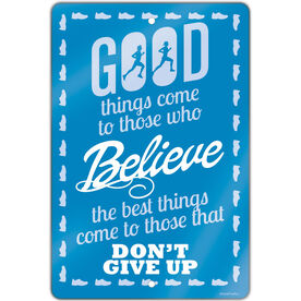 "Running Aluminum Room Sign Good Things Come To Those Who Believe (18"" X 12"")"