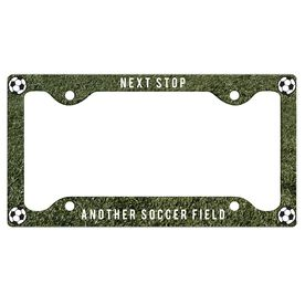 Next Stop, Another Soccer Field License Plate Holder