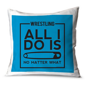 Wrestling Throw Pillow All I Do Is Pin