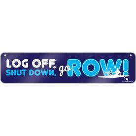 "Crew Aluminum Room Sign Log Off. Shut Down. Go Row. (4""x18"")"
