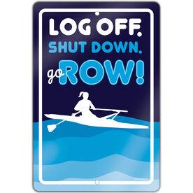 "Crew 18"" X 12"" Aluminum Room Sign Log Off. Shut Down. Go Row Girl"
