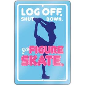 "Figure Skating 18"" X 12"" Aluminum Room Sign Log Off. Shut Down. Go Figure Skate."