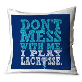 Girls Lacrosse Throw Pillow Don't Mess With Me I Play Lacrosse