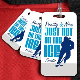 Hockey Bag/Luggage Tag Pretty And Nice Just Not On The Ice