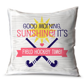 Field Hockey Throw Pillow Good Morning Sunshine It's Field Hockey Time