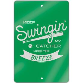 "Baseball Aluminum Room Sign (18""x12"") Keep Swingin My Catcher Likes the Breeze"