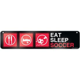 """Soccer Aluminum Room Sign Eat Sleep Soccer Guy (4""""x18"""")"""