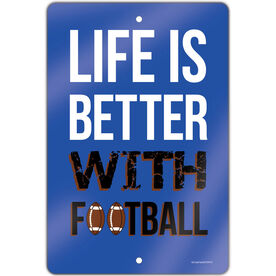 "Football 18"" X 12"" Aluminum Room Sign Life Is Better With Football"