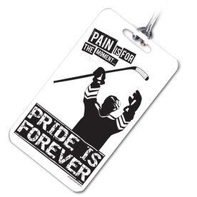 Hockey Bag/Luggage Tag Pride is Forever Hockey