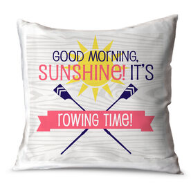 Crew Throw Pillow Good Morning Sunshine It's Rowing Time