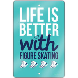 "Figure Skating 18"" X 12"" Aluminum Room Sign Life Is Better With Figure Skating"