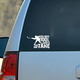 Vinyl Car Decal You Miss 100% Of The Shots You Don't Take