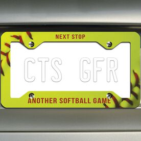 Softball License Plate Frame Next Stop Another Softball Game with Softball Stitches