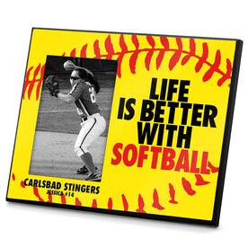 Softball Photo Frame Life is Better