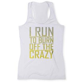 Women's Performance Singlet I Run To Burn Off The Crazy
