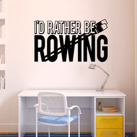 I'd Rather Be Rowing Removable ChalkTalkGraphix Wall Decal