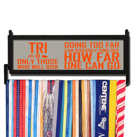 TriathletesWALL Only Those Who Risk Going Too Far (Tri Icons) Medal Display